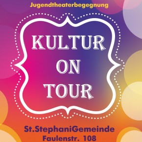 Kultur on Tour: internationale Jugendtheaterbegegnung (St.StephaniGemeinde Faulenstr. 108, 28195 Bremen)