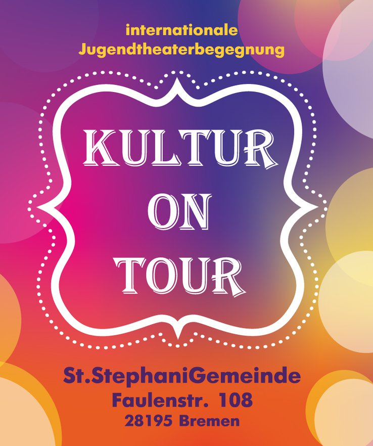 Kultur on Tour: internationale Jugendtheaterbegegnung (St.StephaniGemeinde Faulenstr. 108, 28195 Bremen) (сайт Минской школы киноискусства)